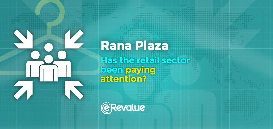 rana_plaza_has-the-retail-sector-been-paying-attention_eRevalue_blog